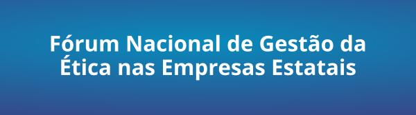 https://www.transparencia.serpro.gov.br/etica-e-integridade/etica/forum-nacional